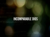 Incomparable Dios