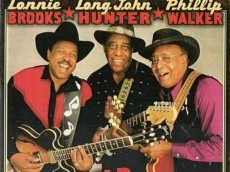 Lonnie Brooks, Long John Hunter Phillip Walker