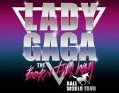 Lady GaGa-Born This Way Ball Tour!