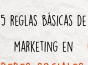 Marketing en Redes Sociales y 5 Reglas Básicas