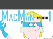 MacMan: Amenaza global - episodio 1