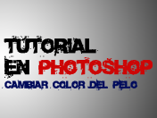 Tutorial Photoshop - Como Cambiar Color Del Pelo