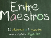 Entre maestros - Documental Imperdible sobre ¿educación?